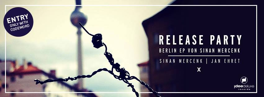 Release Party: Berlin EP von Sinan Mercenk